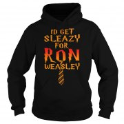 I'd Get Sleazy For Ron Weasley Shirt