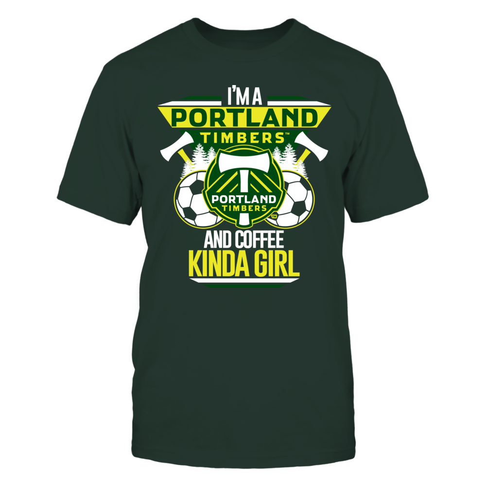 Im Portland Timbers Coffee Kinda Girl T Shirt