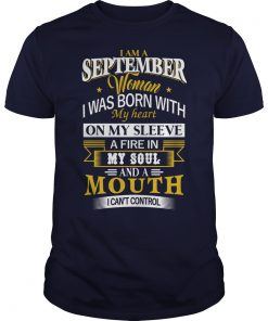 I'm A September Girl I Was Born With My Heart On My Sleeve Guy Shirt