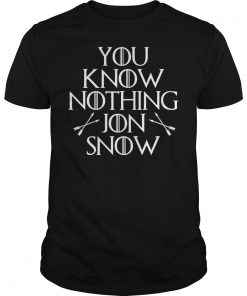 You Know Nothing Jon Snow Guy Shirt