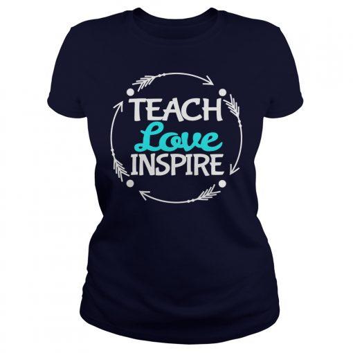 Love Teach Inspire Lady Shirt