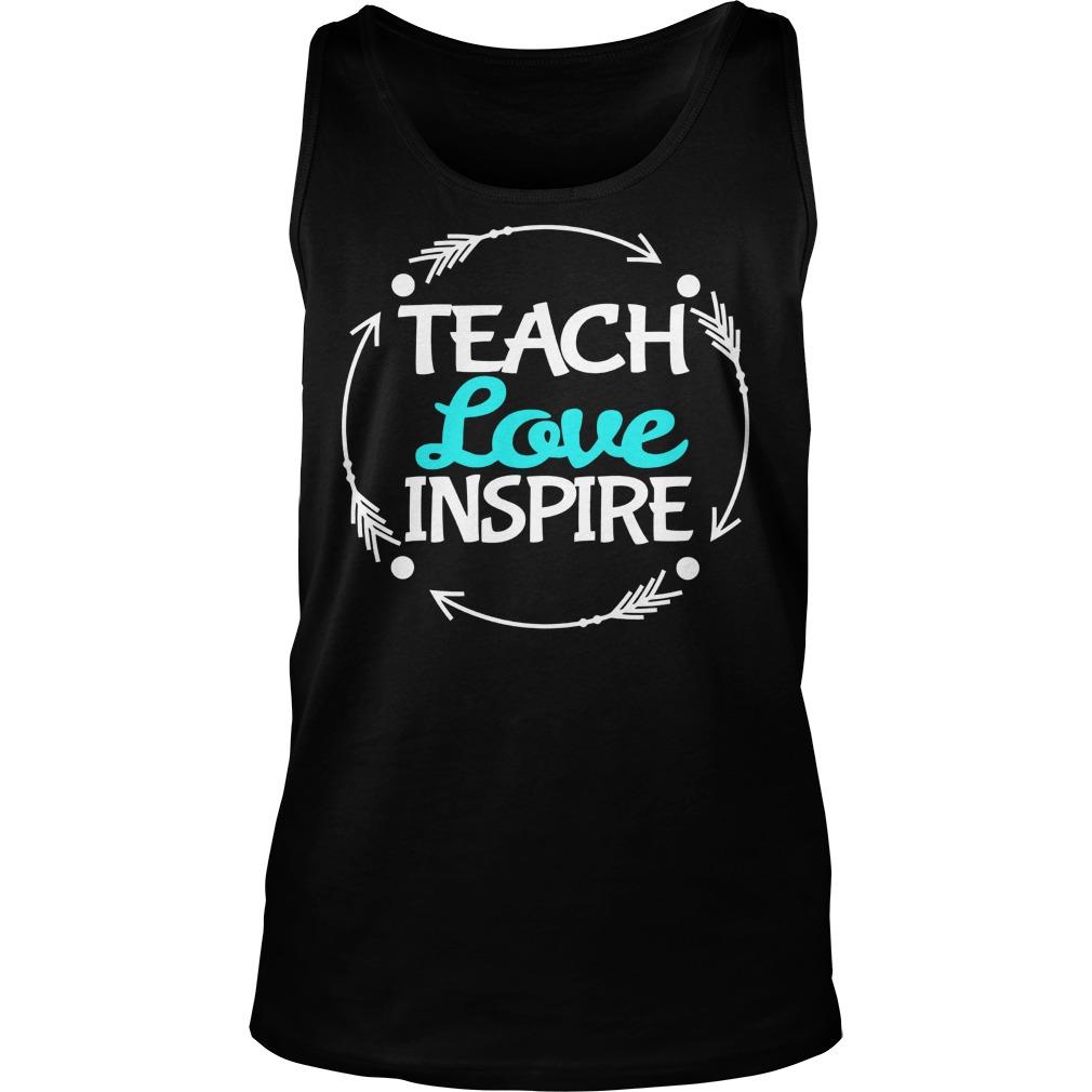 Love Teach Inspire Tank Top
