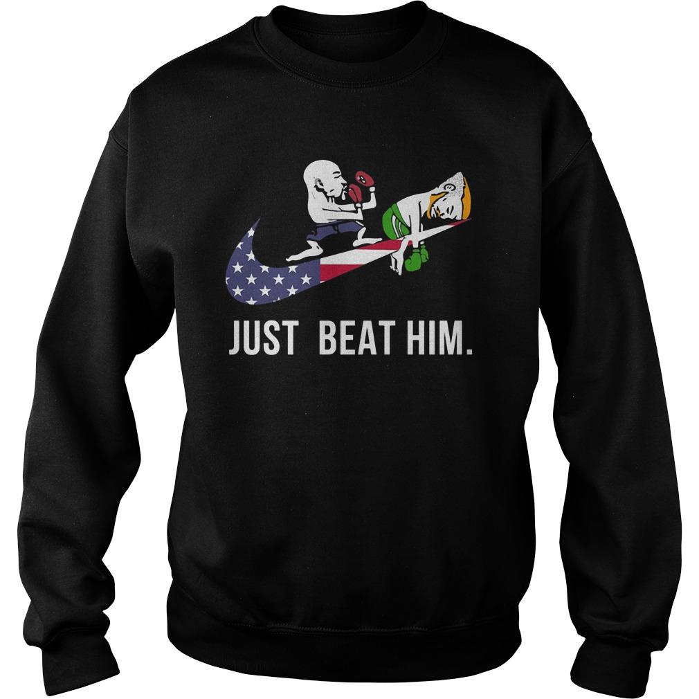 Mayweather Vs Mcgregor Just Beat Sweatshirt