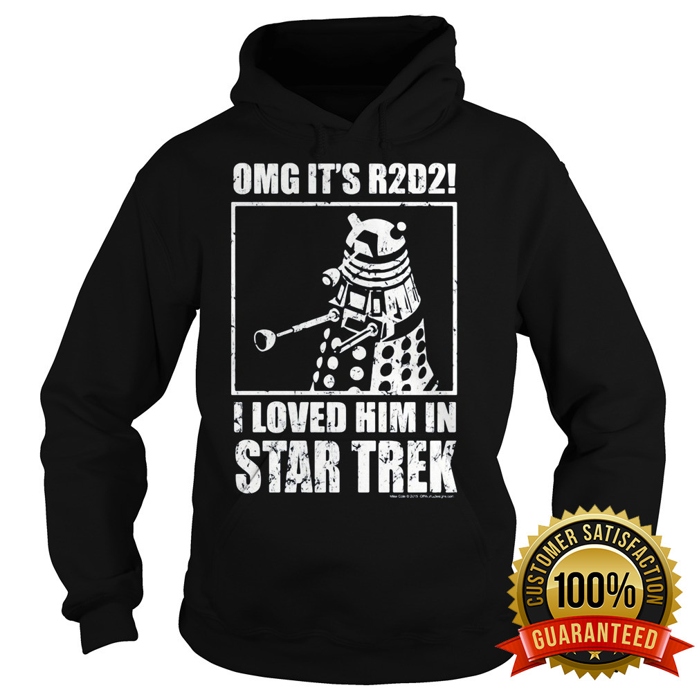 Omg R2d2 Loved Star Trek Hoodie