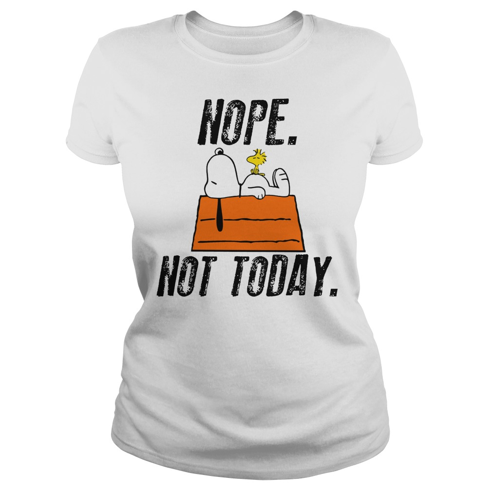 Snoopy Peanuts Nope Not Today Lady Shirt