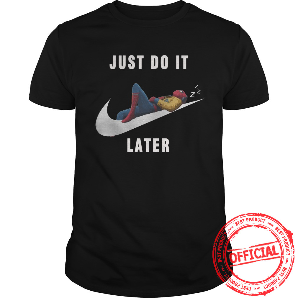 Just Do It Later Spiderman Shirt