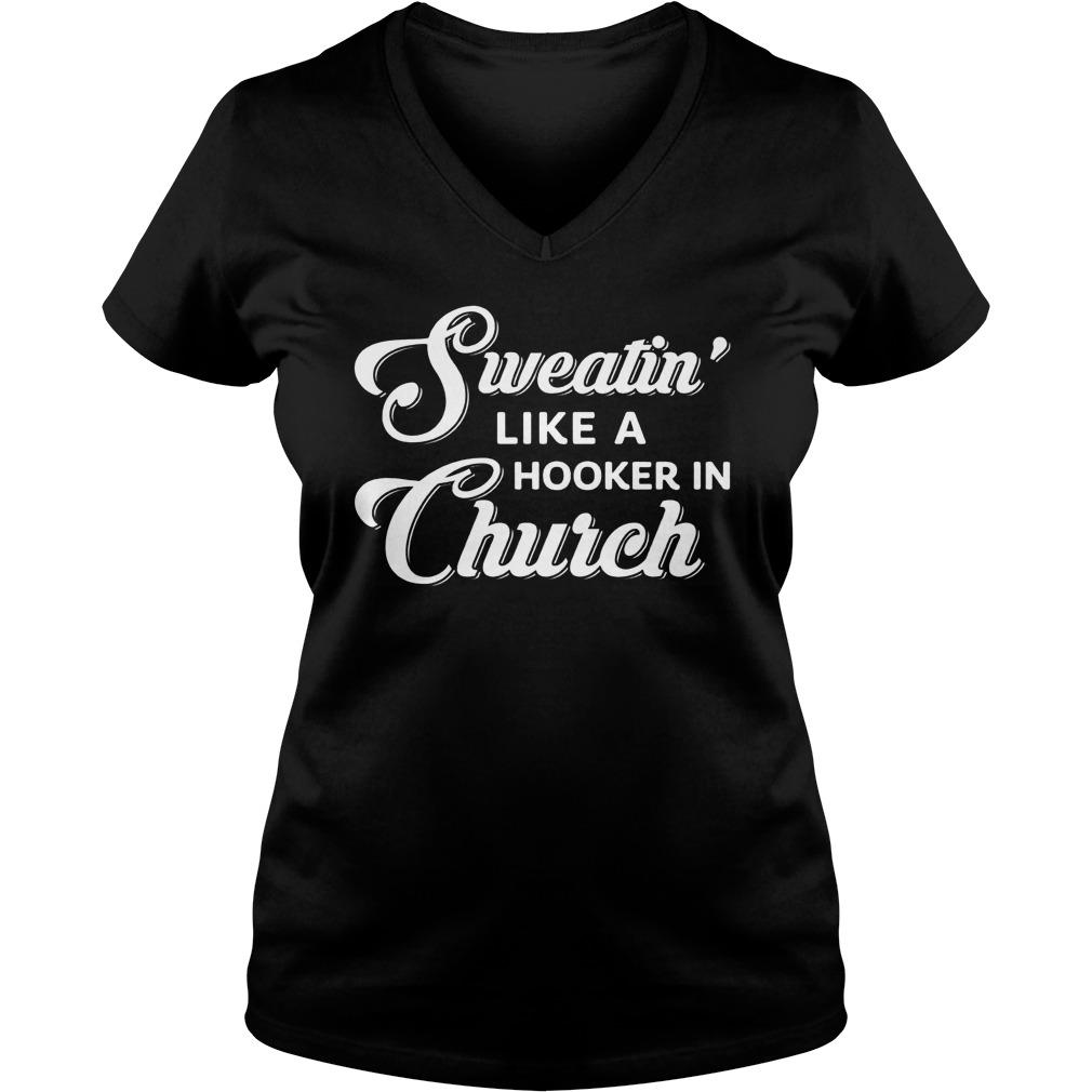 Sweatin Like Hooker Church V Neck
