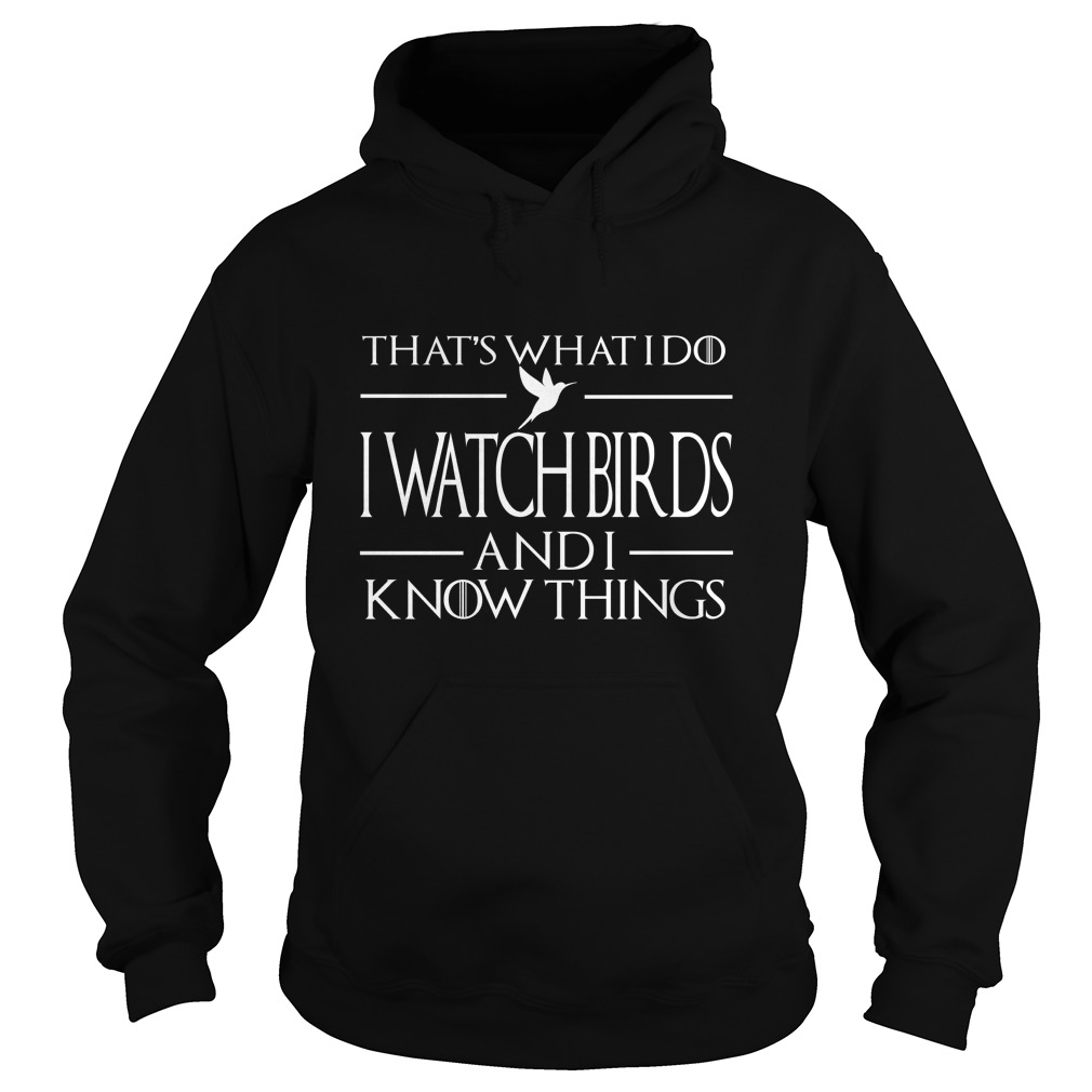 Watch Birds Know Things Hoodie