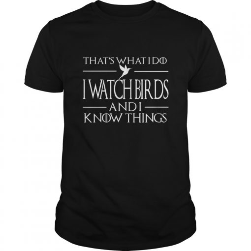 Watch Birds Know Things Shirt