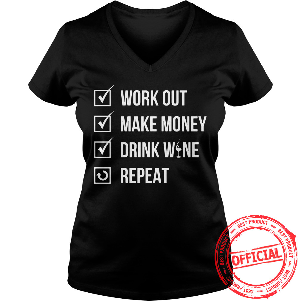 Work Out Make Money Drink Wine Repeat Shirt