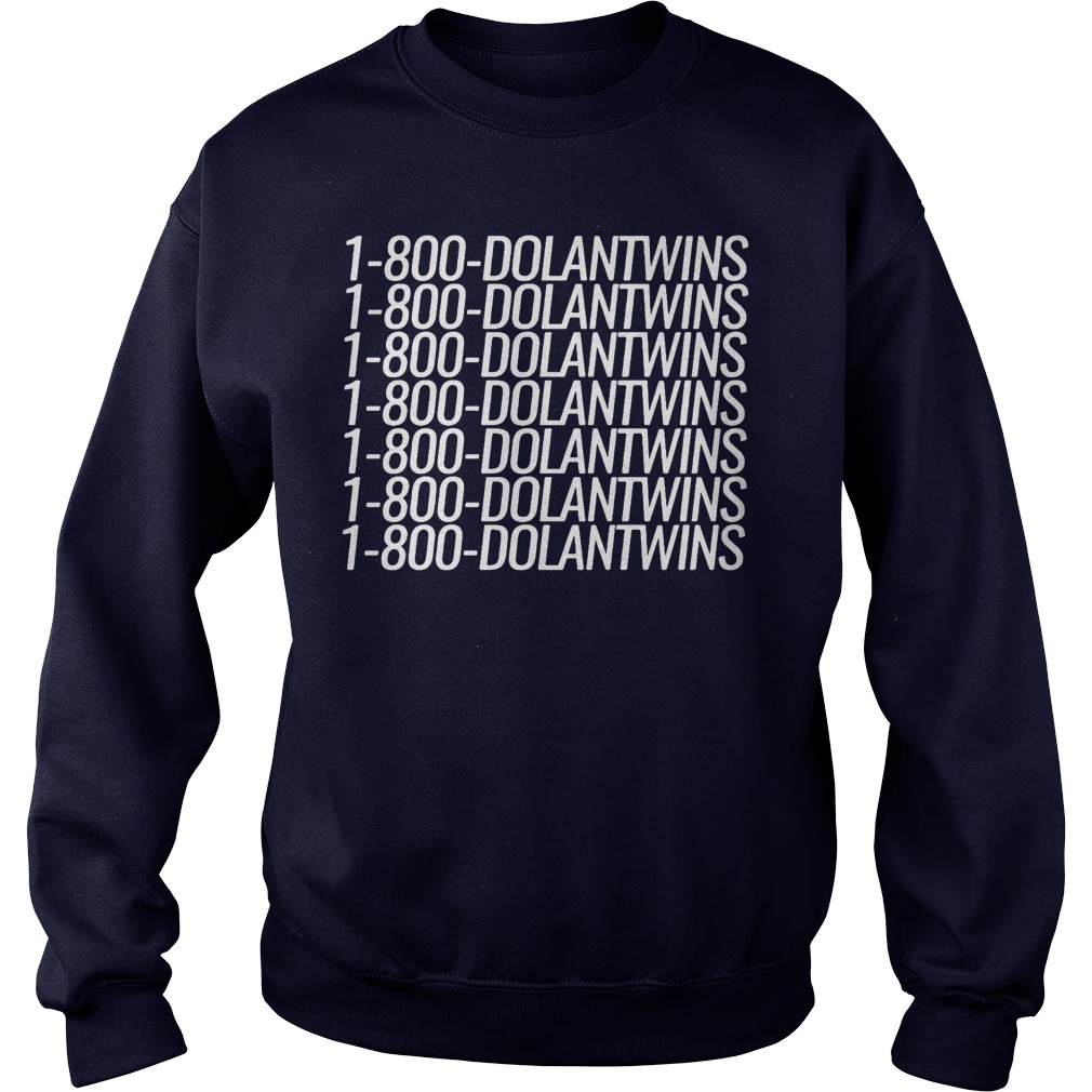 1 800 Dolantwins Sweat Shirt