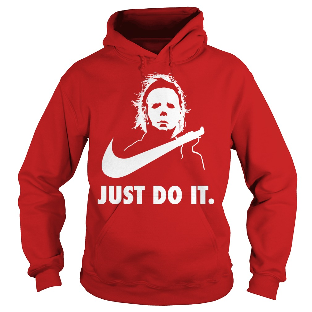 Just Do It Michael Myers Halloween Hoodie
