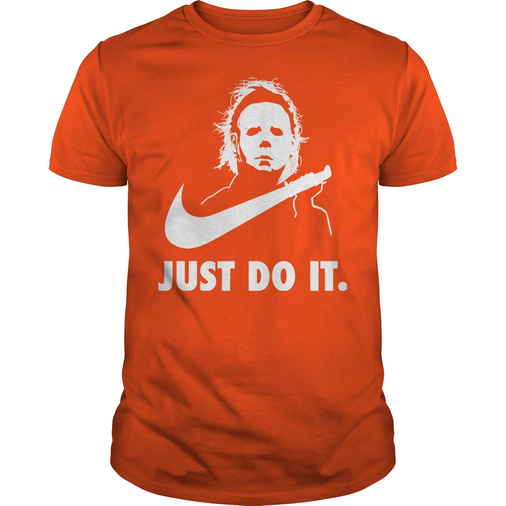 Just Do It Michael Myers Halloween Shirt