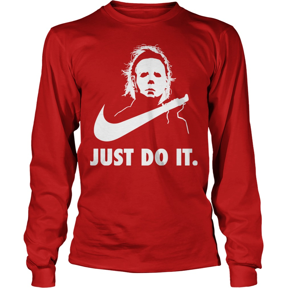 Just Do It Michael Myers Halloween Longsleeve Tee