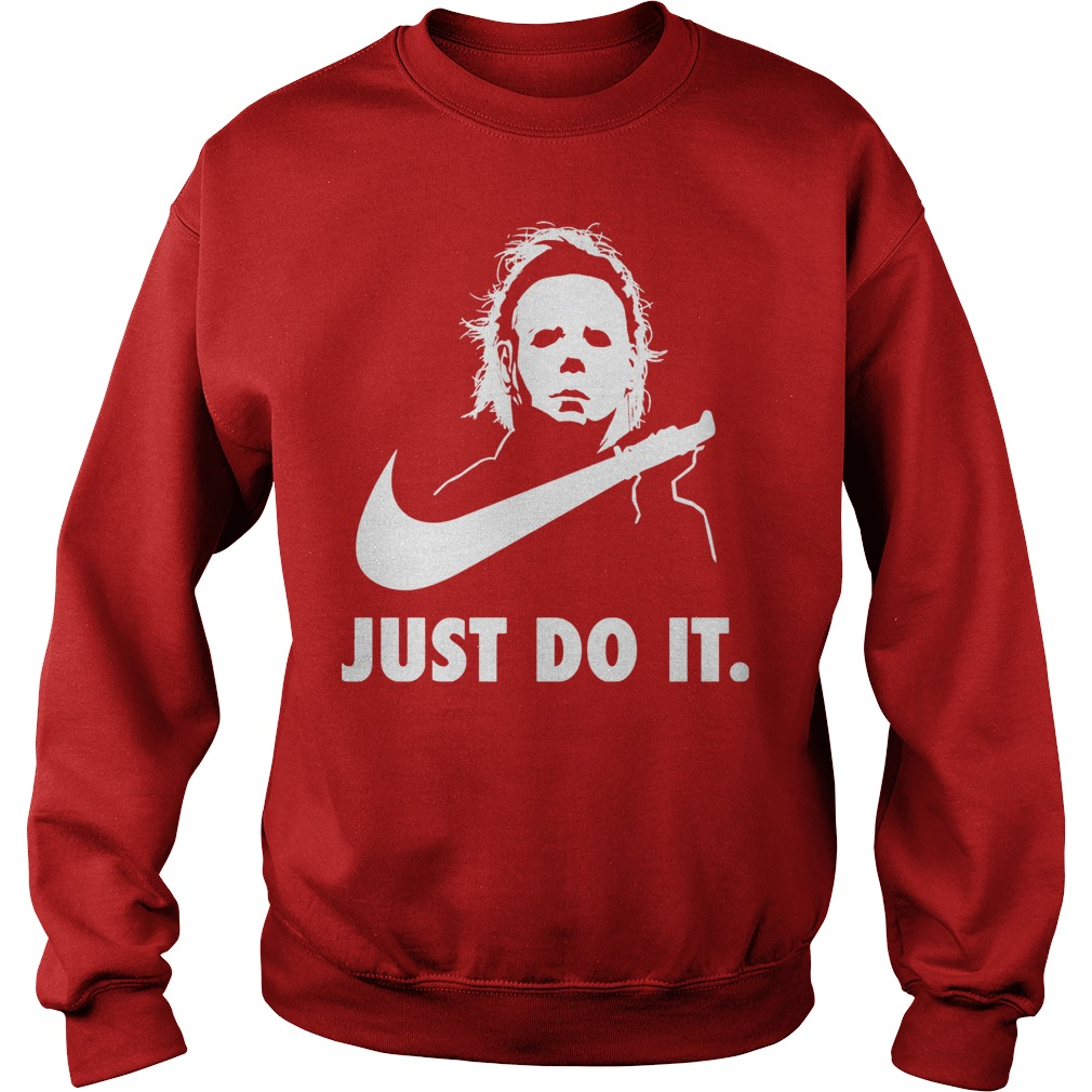 Just Do It Michael Myers Halloween Sweatshirt