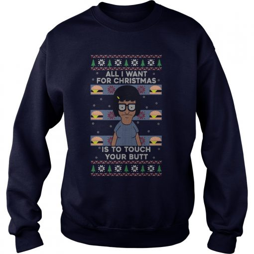 All I Want For Christmas Is To Touch Your Butt Sweat Shirt