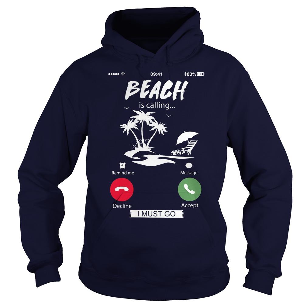 Beach Calling Must Go Hoodie