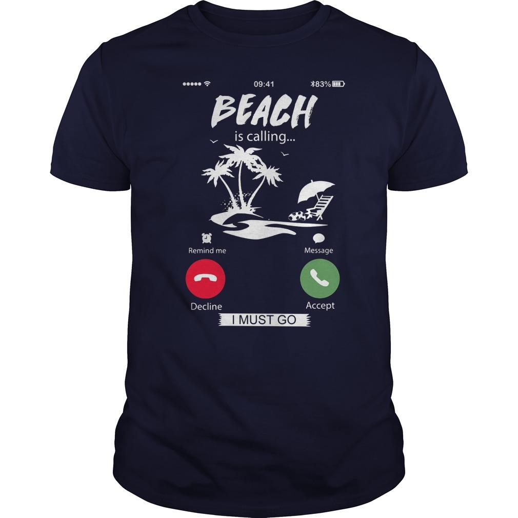 Beach Calling Must Go Shirt