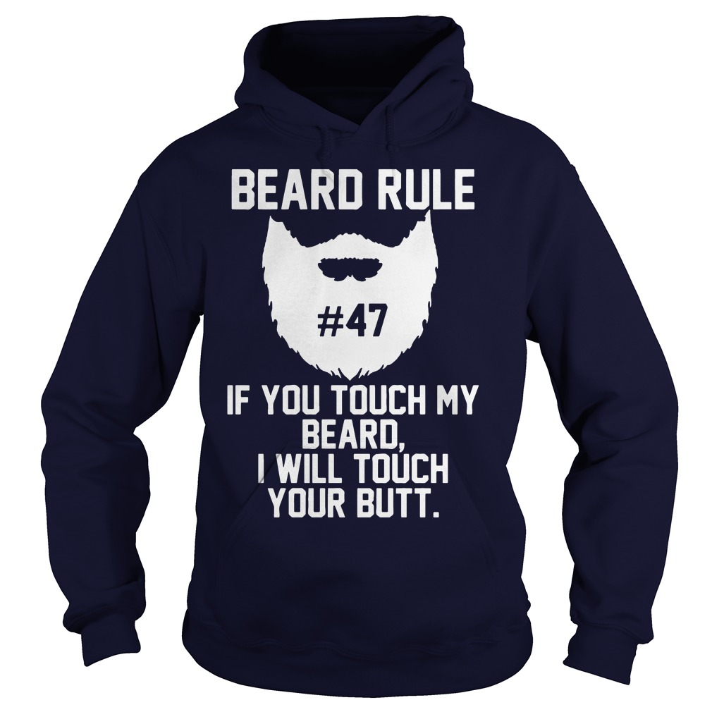 Beard Rule Toch Beard Will Touch Butt Hoodie
