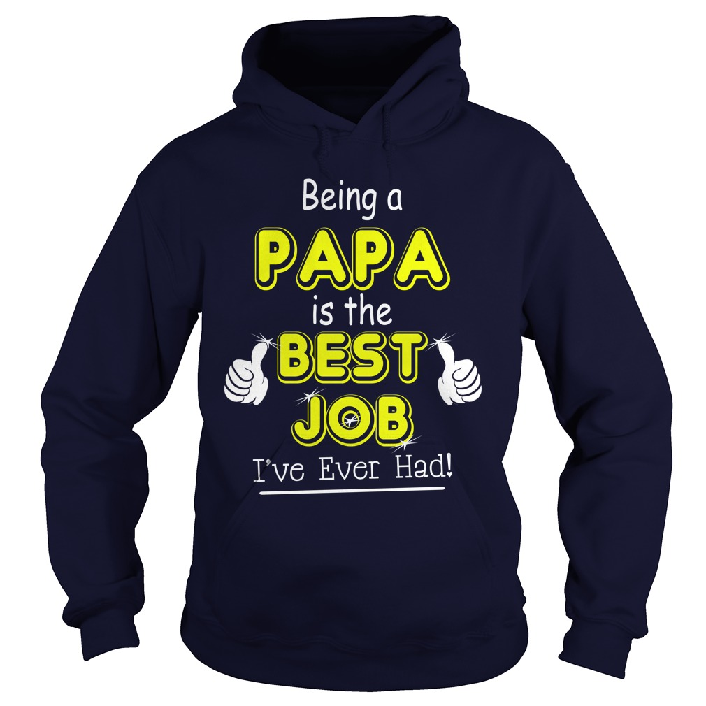 Being Papa Is The Best Job Hoodie
