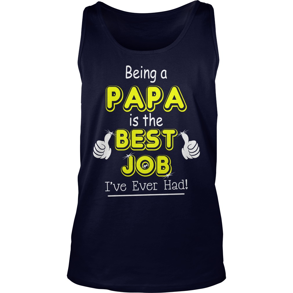 Being Papa Is The Best Job Tank Top