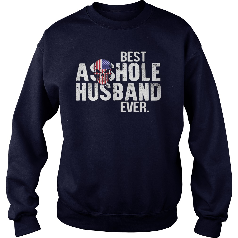 Best Asshole Husband Ever Sweat Shirt