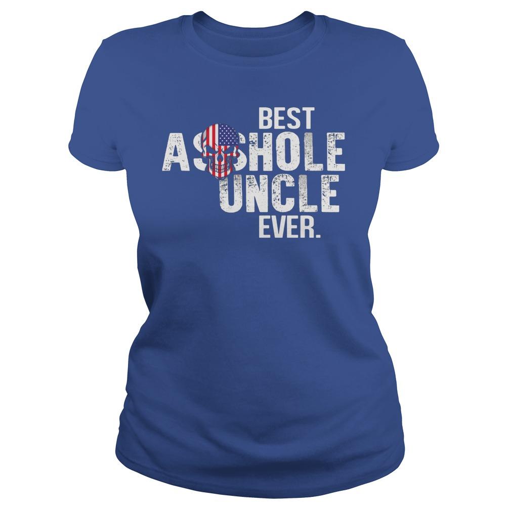 Best Asshole Uncle Ever Ladies