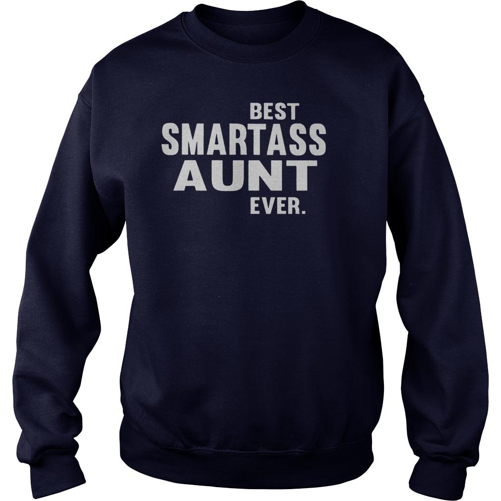 Best Smart Ass Aunt Ever Sweat Shirt