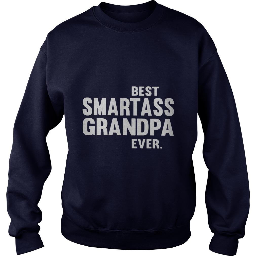 Best Smart Ass Grandpa Ever Sweat Shirt
