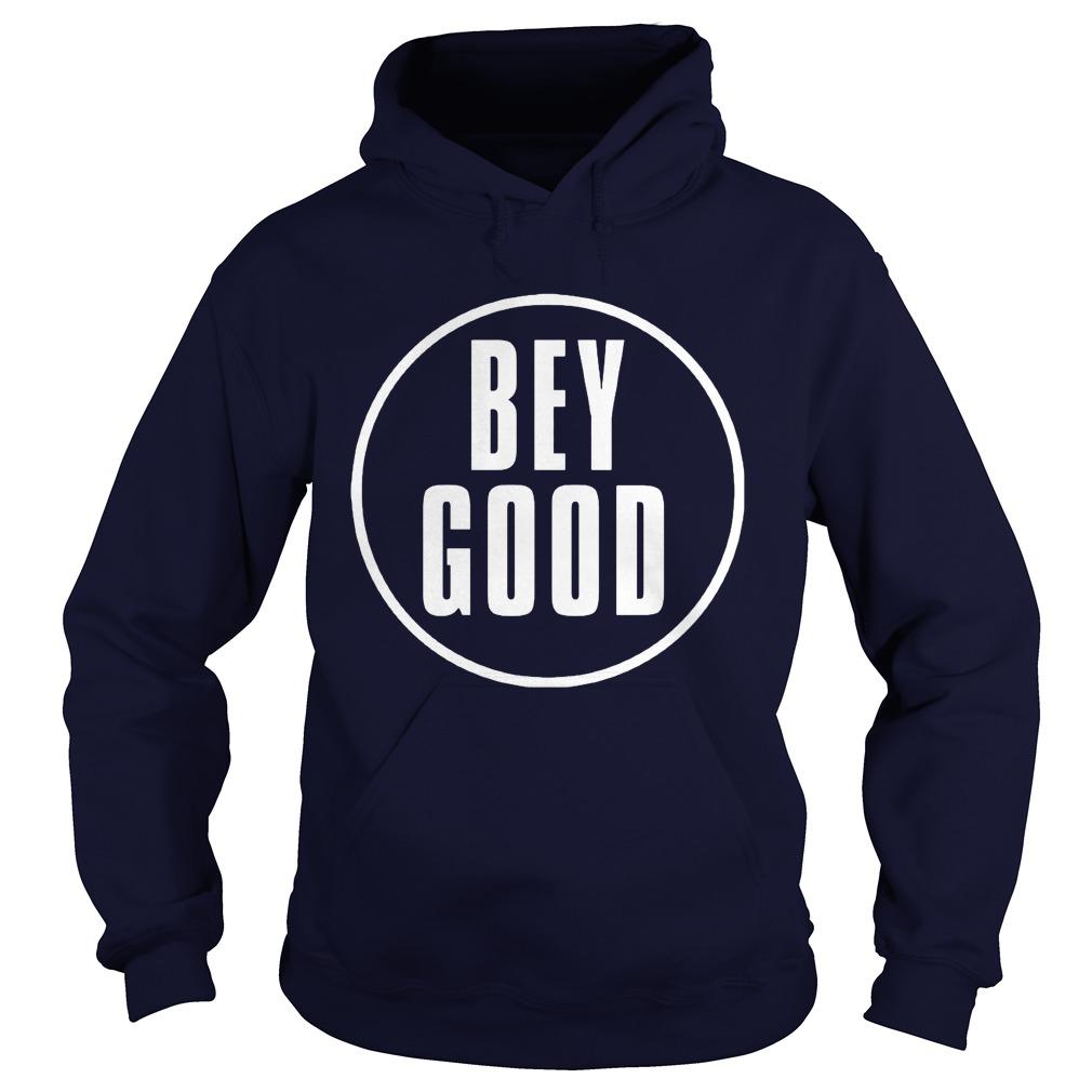 Bey Good Hoodie