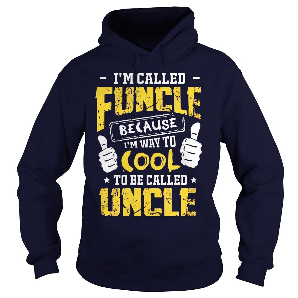 Called Funcle Way Cool Uncle Guy Hoodie