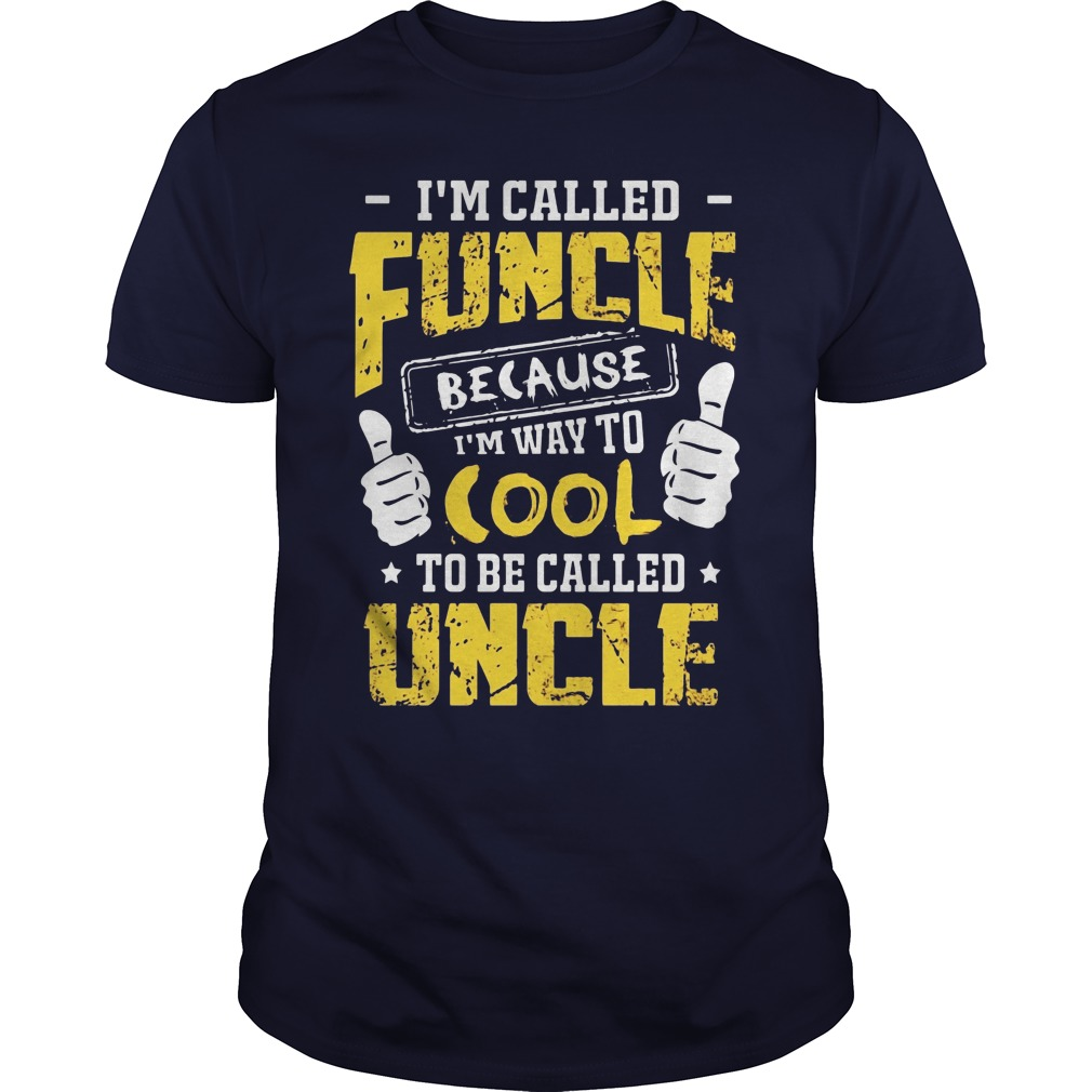 Called Funcle Way Cool Uncle Guy Shirt