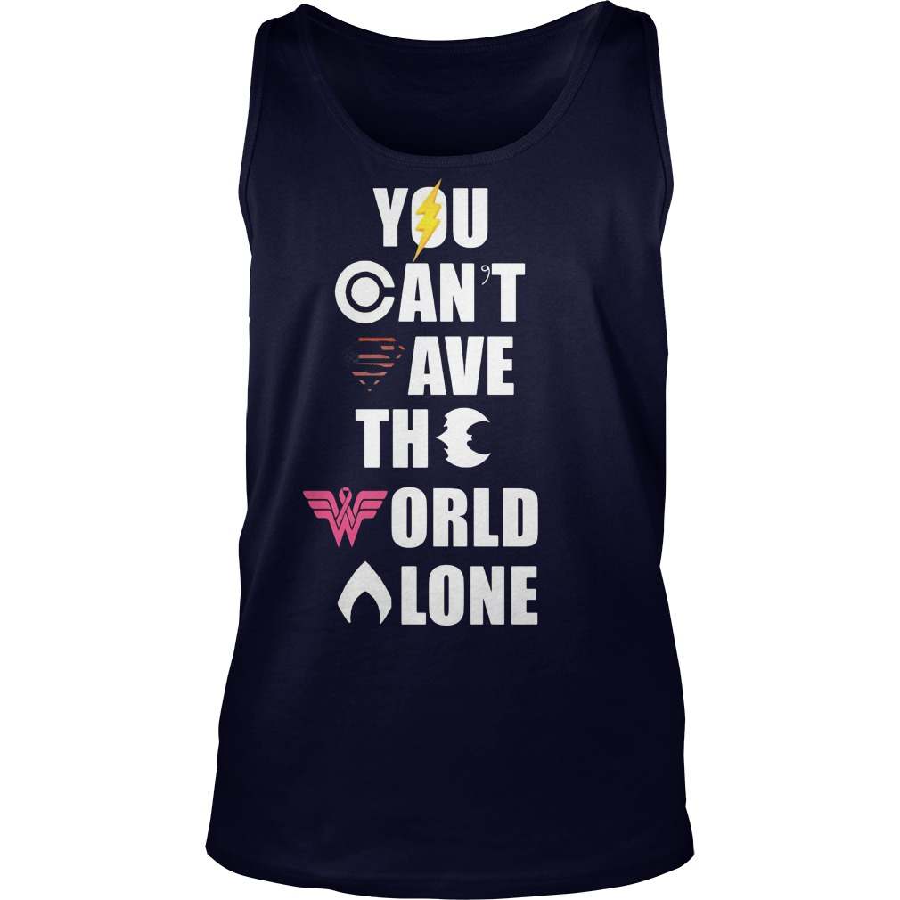 Cant Save World Alone Tank Top