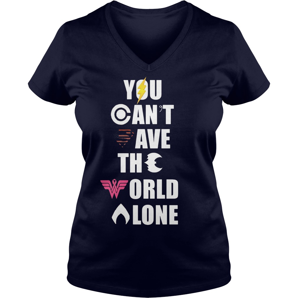 Cant Save World Alone V Neck