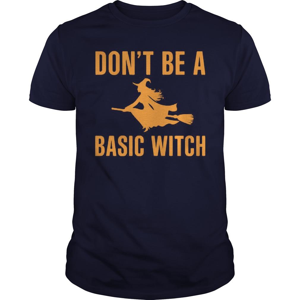 Dont Basic Witch Guy Shirt