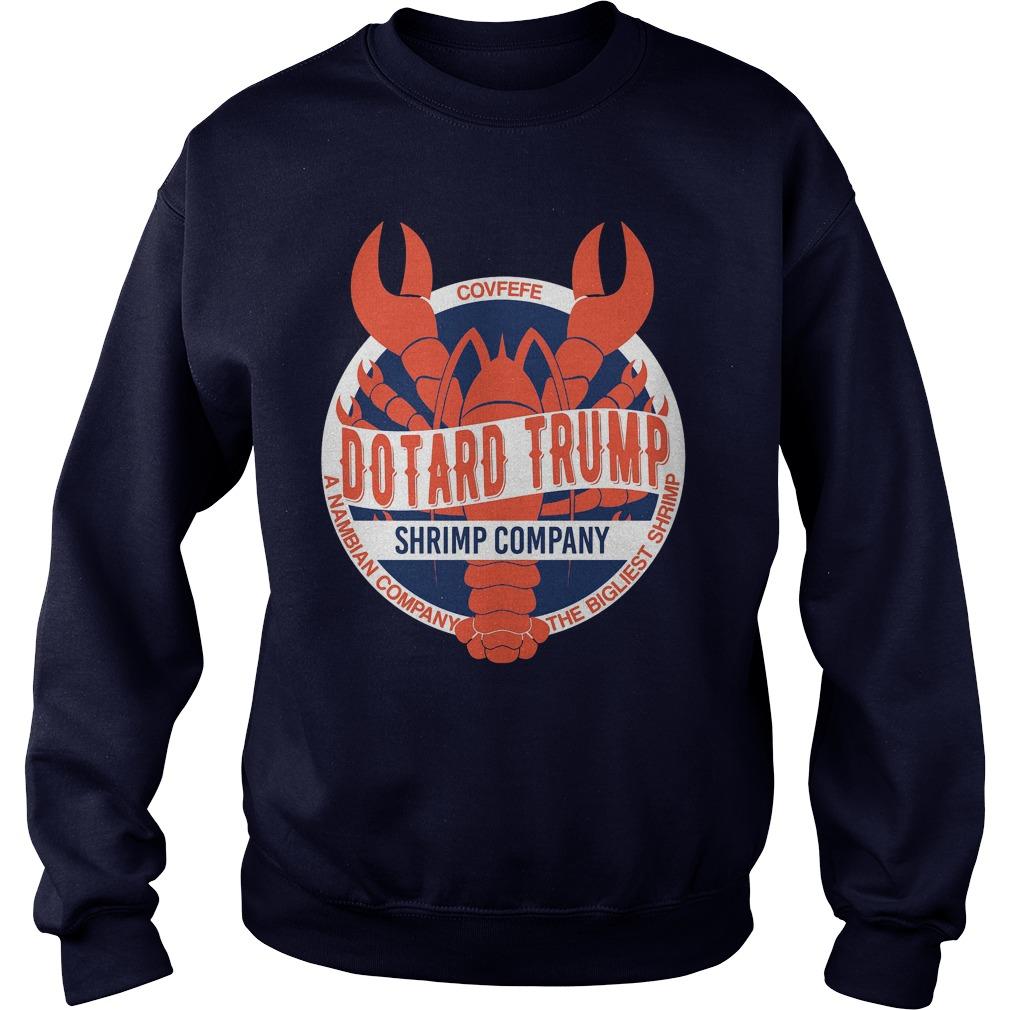 Dotard Shrimp The Bigliest Shrimp Sweat Shirt