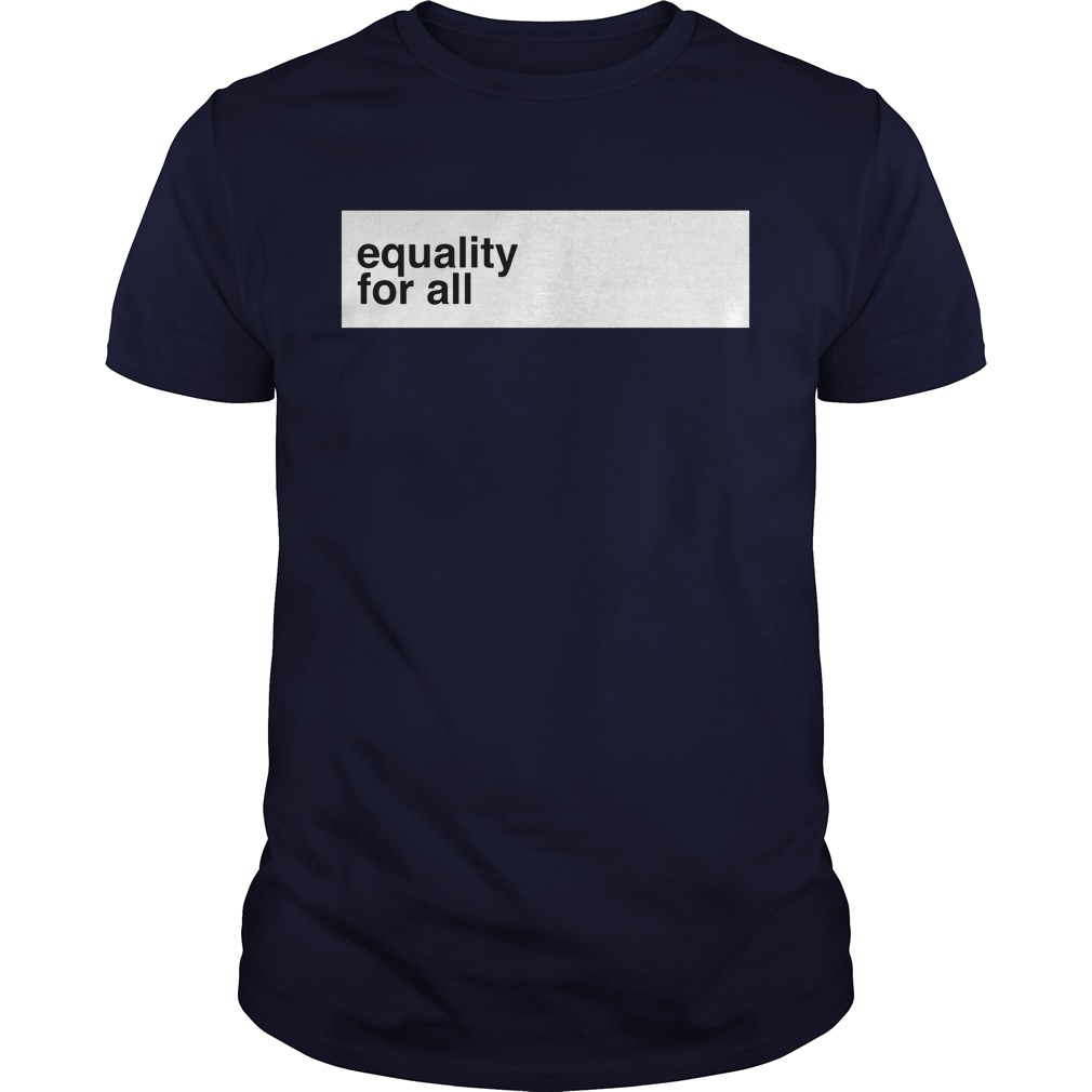 Euqality For All Shirt
