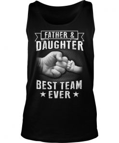 Father Doughter Best Team Ever Tank Top