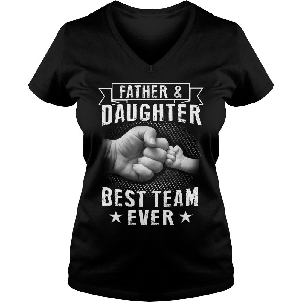 Father Doughter Best Team Ever V Neck