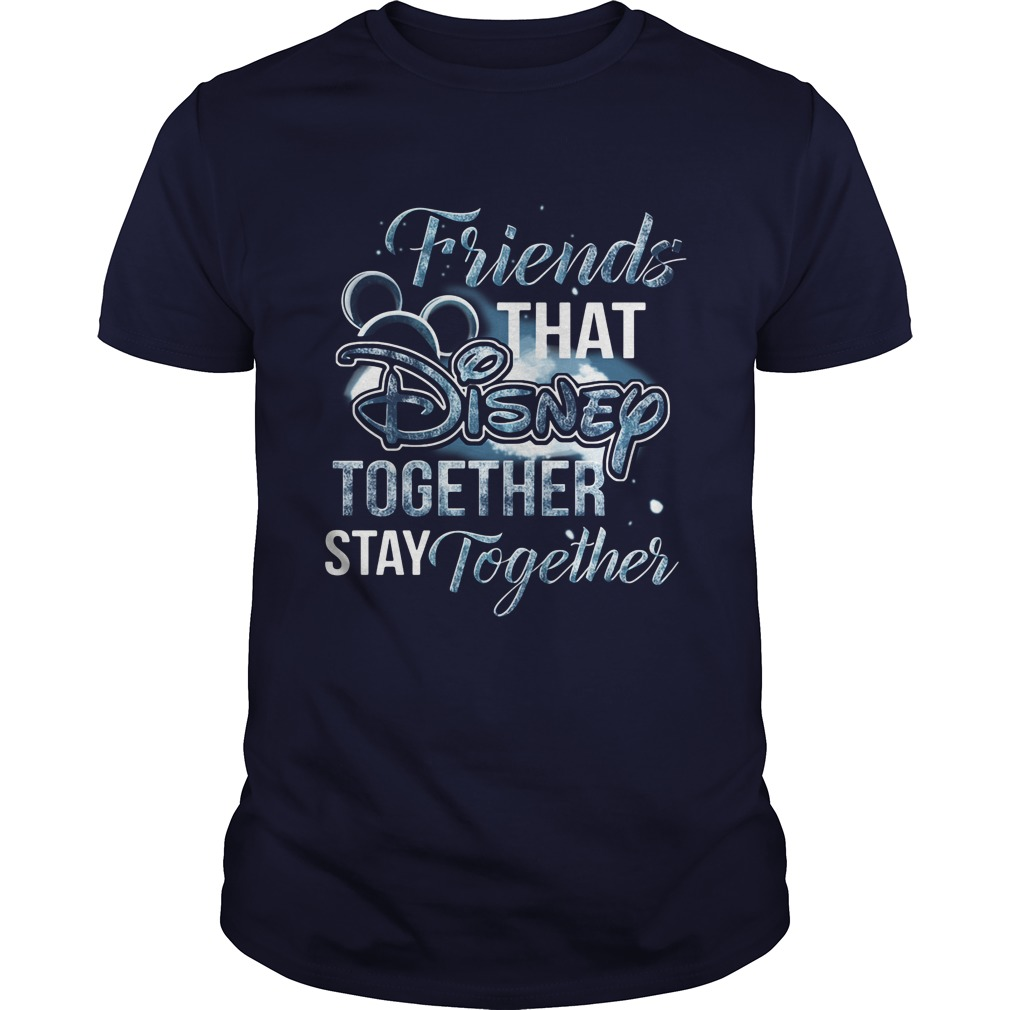 Friends That Disney Together Stay Together Guys Tee