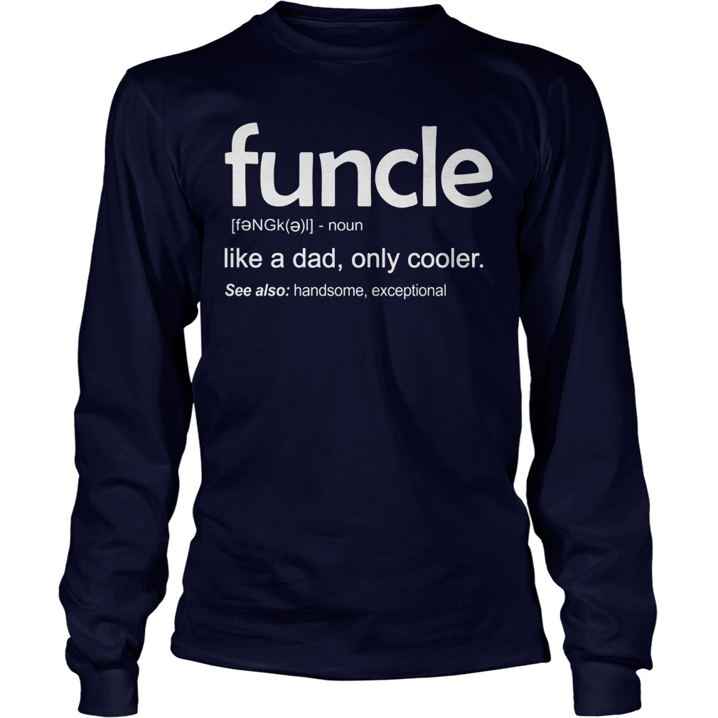 Funcle Definition Wiki Longsleeve