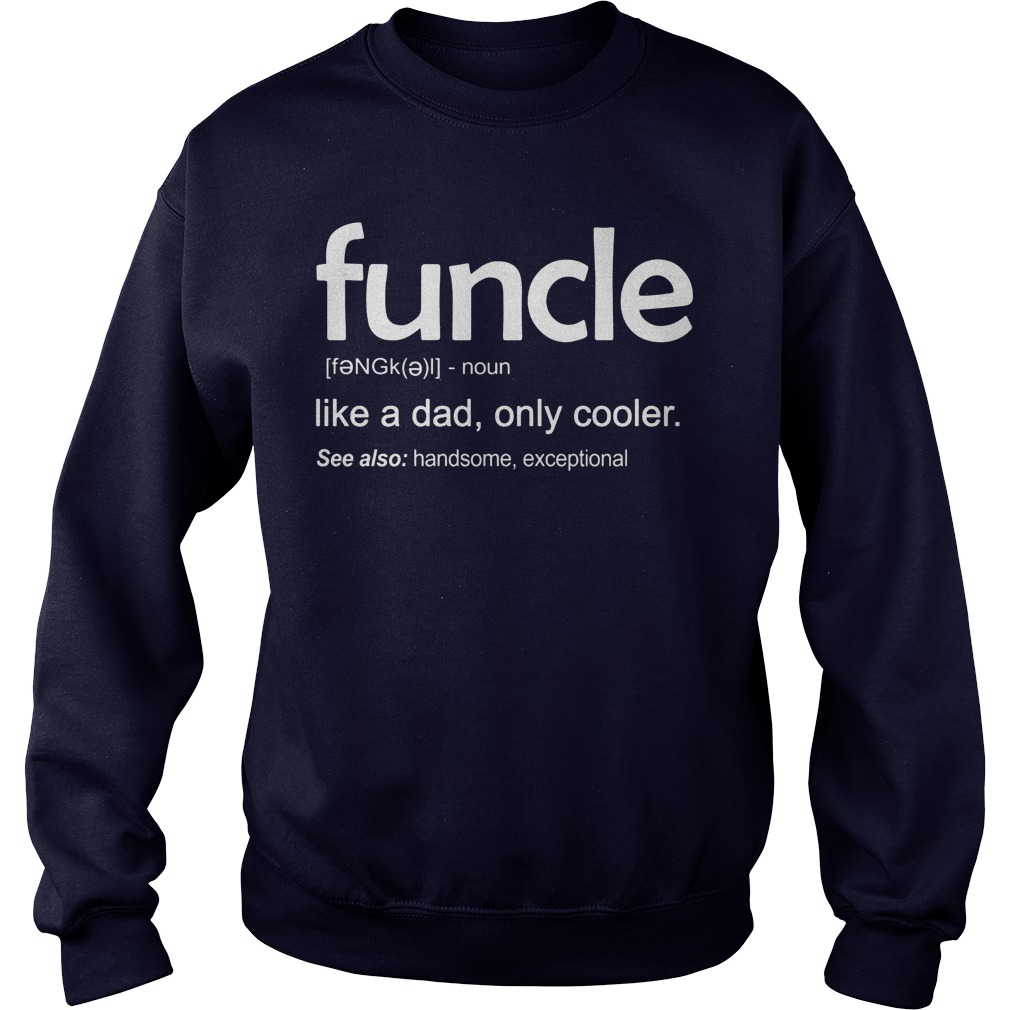 Funcle Definition Wiki Sweat Shirt