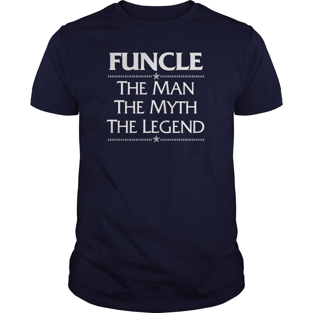 Funcle Man Myth Legend Guy Shirt