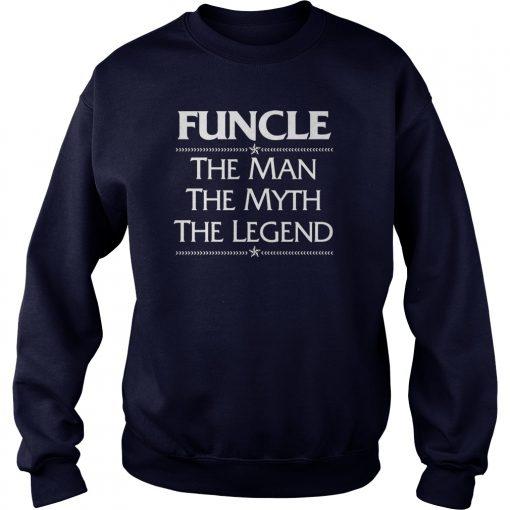 Funcle Man Myth Legend Sweat Shirt