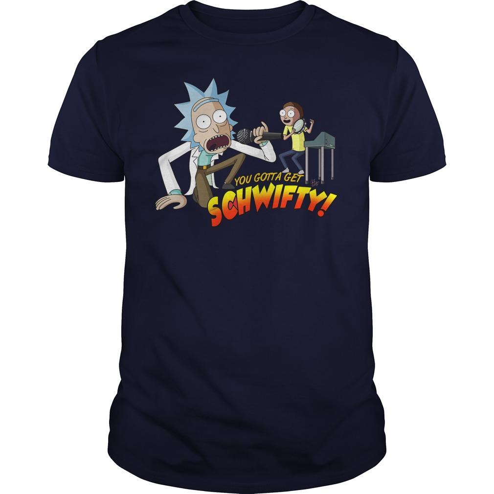 Gotta Get Schwifty Shirt