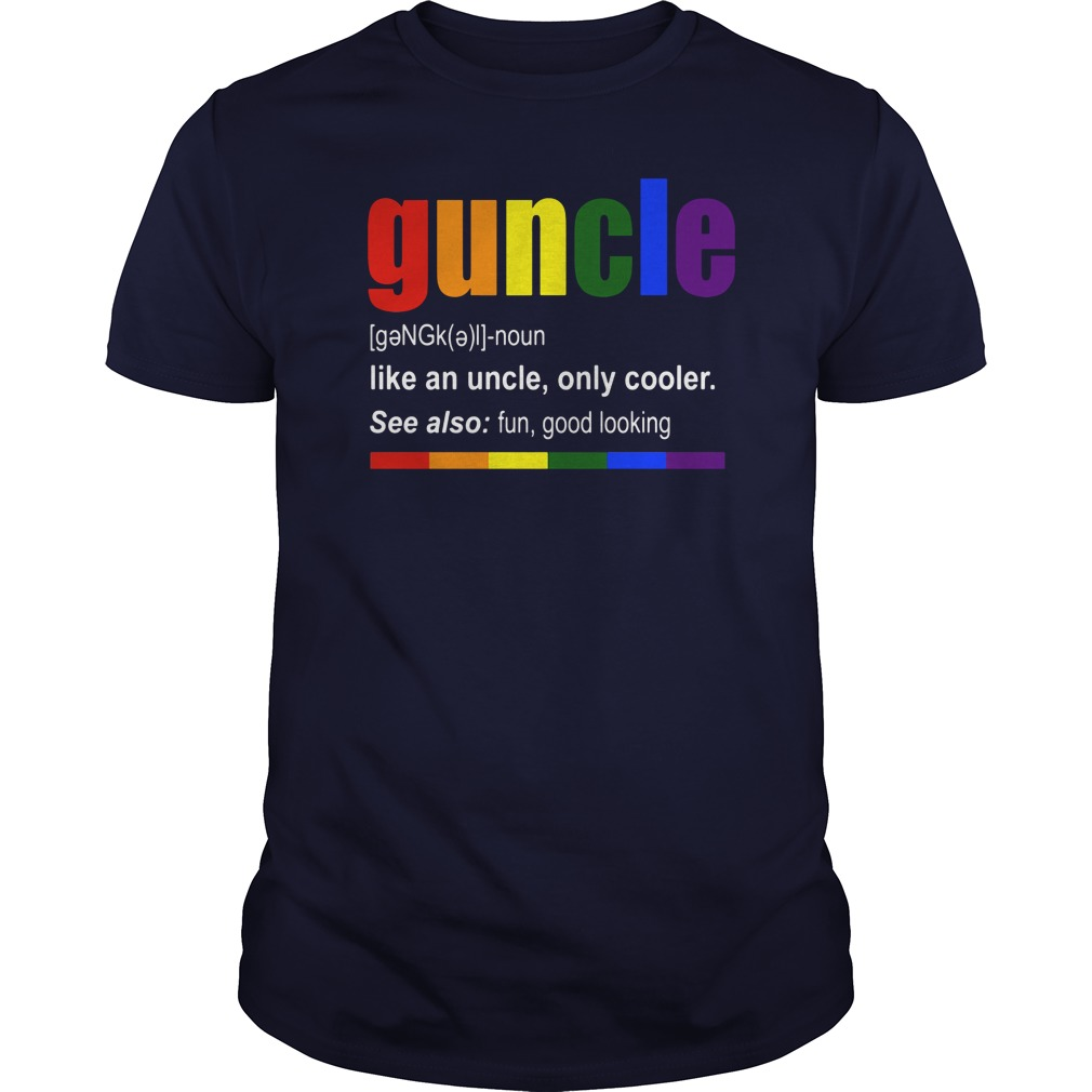 Guncle Definition Like Uncle Cooler Guy Shirt