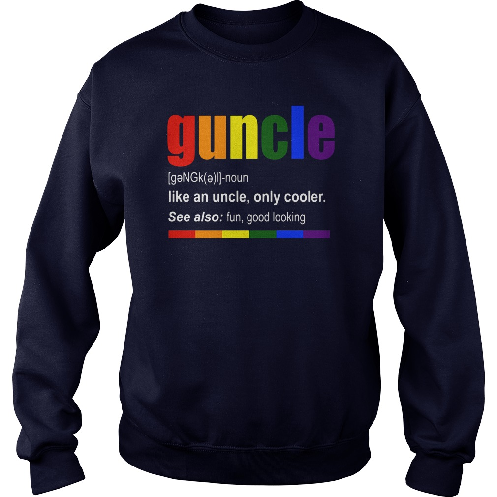 Guncle Definition Like Uncle Cooler Sweat Shirt
