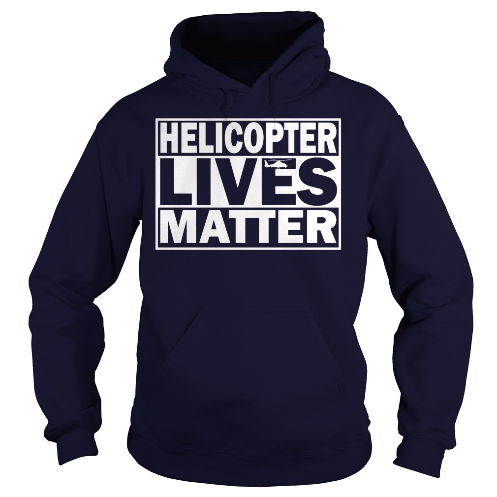 Helicopter Lives Matter Hoodie