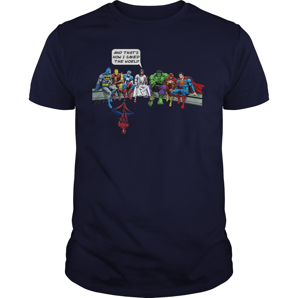 Jesus and the Avengers and that's how i saved the world t shirt