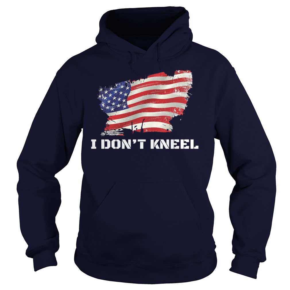 I Dont Kneel I Stand For The Flag Kneel For The Dead Hoodie